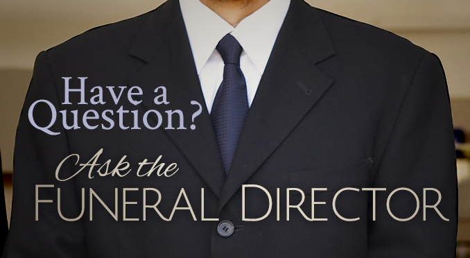 Ask the Funeral Director